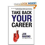 how to find work Take Your Career Back Jan Marino
