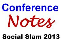 Conference notes from Social Slam