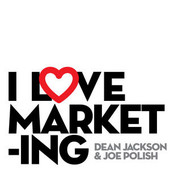 I Love Marketing podcast with Joe Polish and Dean Jackson